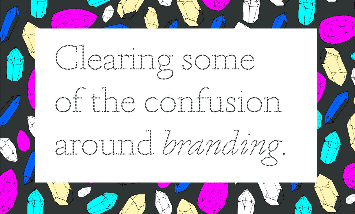 Clearing some of the confusion around branding.